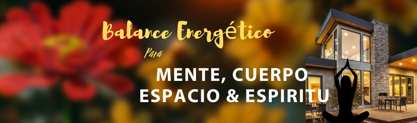 Balance Energético para Mente, Cuerpo, Espacio y Espíritu